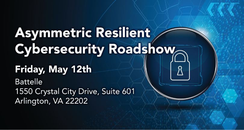 Asymmetric Resilient Cybersecurity Roadshow